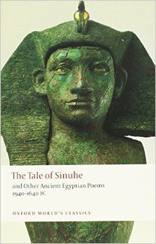 Suggested book of the day - The Tale of Sinuhe: and Other Ancient Egyptian Poems 1940-1640 B.C. (Oxford World's Classics)