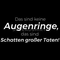 Keine Augenringe Schatten grosser Taten 2 weiss Männer Premium T-Shirt | Spreadshirt Papa T Shirt, Cool Slogans, Hand Lettering, Funny Quotes, Thoughts, Cool Stuff, Sayings, Words, Life