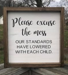Please Excuse The Mess Our Standards Have Lowered With Each Child / Framed Wood . Please Excuse The Mess Our Standards Have Lowered With Each Child / Framed Wood Sign / Farmhouse Dec Source by raybranke Easy Home Decor, Handmade Home Decor, Cheap Home Decor, Home Decor Signs, Diy Décoration, Dyi, Easy Diy, Diy Crafts, Wood Crafts