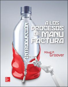 Introducción a los procesos de manufactura / Mikell P. Groover