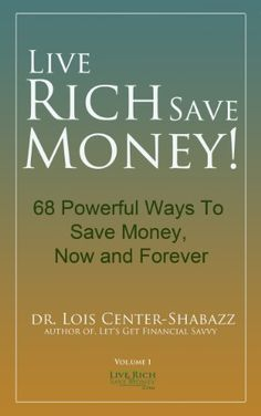 Get Live Rich Save Money 68 Powerful Ways To Save Money FREE Today! http://itswritenow.com/23480/live-rich-save-money-68-powerful-ways-to-save-money/
