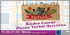 KADINLARIN EMEĞİ BU PAZARDA, Kadıköylü kadınlar, 27-28-29 Mayıs günlerinde Moda'da açılacak Potlaç Kadın Emeği Pazarı'nda buluşuyor..