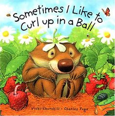 Sometimes I like to Curl Up in a Ball is a hilarious book from the series about Little Wombat by Vicki Churchill and award-winning illustrator Charles Fuge.- Great book for connecting for K's and Goodnight Moon Book, Books To Read, My Books, Thing 1, Good Night Moon, Cute Mouse, Australian Animals, Bedtime Stories, Funny Faces