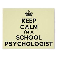 Keep Calm! I'm a School Psychologist.