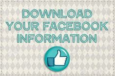 Download Your Facebook Information  -- All of your facebook into over the years can be easily downloaded and saved -- what a great substitute for those of us who forget to journal.