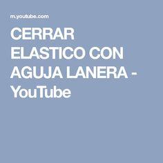 CERRAR ELASTICO CON AGUJA LANERA - YouTube