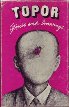 [ 160 notes ] No one reads Roland Topor. (Cover, long out-of-print Stories and Drawings, Peter Owen, 1968.) (via w...