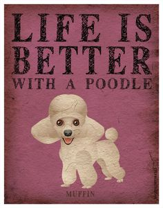Life is Better with a Poodle Art Print 11x14 - Custom Dog Print - Father's Day Gift Idea. $29.00, via Etsy.