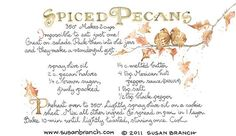 Spiced Pecans recipe from Susan Branch Nut Recipes, Fall Recipes, Holiday Recipes, Cooking Recipes, Susan Branch Blog, Branch Art, Spiced Pecans, Special Recipes, Vintage Recipes