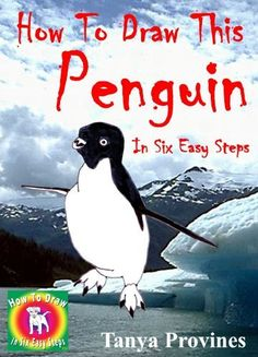 How To Draw This Penguin In Six Easy Steps by Tanya Provines, http://www.amazon.com/dp/B00CPT8KEW/ref=cm_sw_r_pi_dp_Y6Ihsb1MZ9BW6