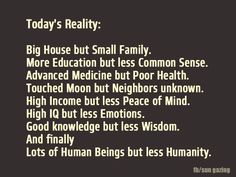 Let's change today's reality with humanity and kindness. quotes. wisdom. advice. life lessons.