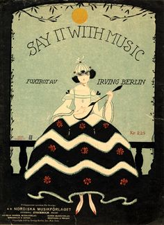 Illustrated Sheet Music by Eric Nordin (1901-1969), Say it with music.