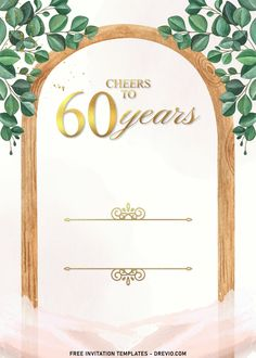 Cool 7+ Simple And Elegant Cheers To 60 Years Invitation Templates With Vines The greenery (of all kinds) can make variety of arrangements dance, shimmer and help move all the attention to them. Thus, it makes them work extremely well either as home or even party décor. ...