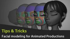 Facial Modeling for Animated Productions Tricks