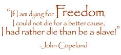 Freedom - the opposite of slavery.  Imagine that.