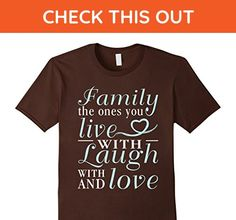 Mens Family Shirt - Family The Ones You Live With Laugh And Love 2XL Brown - Relatives and family shirts (*Amazon Partner-Link)