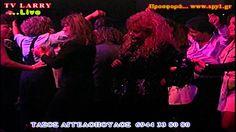ΣΑΚΕΛΛΑΡΙΟΥ LIVE...ΤΑΣΟΥ ΑΓΓΕΛΟΠΟΥΛΟΥ www.abatv.gr Tao, Larry, Concert, Concerts