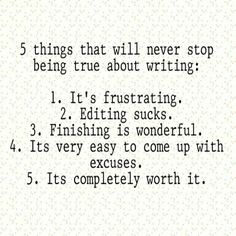 Uncomfortable writer's life truisms.