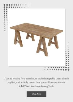 If you're looking for a Farmhouse style dining table that's simple, stylish, and artfully rustic, then you will love our Fernie Solid Wood Sawhorse Dining Table. #diningroom #interiordesign #homedecor #interior #diningroomdecor #diningtable #furniture #home #design #decor #kitchen #homedesign #interiors #diningroominspo #furnituredesign #interiordesigner #diningroomdesign #dining #decoration #kitchendesign #table #interiorstyling #customfurniture #largetable #solidwood #diningroomdecor Hardwood Table, Solid Wood Dining Table, Dining Room Table, Reclaimed Wood Furniture, Teak Wood, Custom Furniture, Farmhouse Style Dining Table, Large Table, Dining Room Design