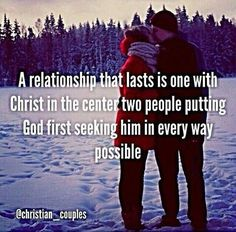 #Quote #ChristianCouples #relationship #lasts #Christ #center #two #people #God #first #seeking #way #possible #BeBlessed