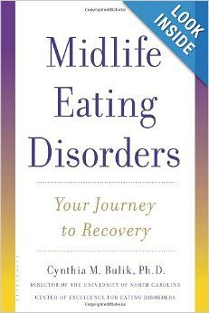 Midlife Eating Disorders: Your Journey to Recovery: Cynthia M. Bulik Ph.D