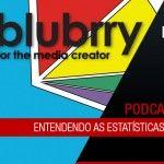 Entendendo as estatísticas do Blubrry | Mundo Podcast