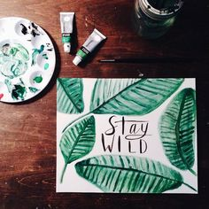 Banana leaf print / paint / typography / stay wild | p r i n t  + ...