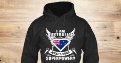 Discover Australian Superpower Sweatshirt from Love Australia <3, a custom product made just for you by Teespring. With world-class production and customer support, your satisfaction is guaranteed. - I Am Australian What's Your Superpower?