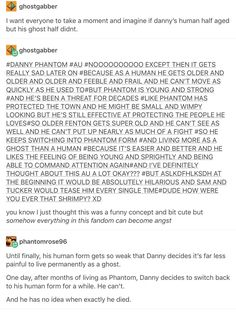 Yeah the last comment is what I thought too as I read that middle bit. This is so depressing. Like come on guys this is a kid's cartoon and we seem to find every way to make it dark or sad. Danny Phantom Funny, Phantom 3, Ghost Boy, The Other Guys, Old Cartoons, Tumblr Funny, Writing Prompts, Science, Fandoms