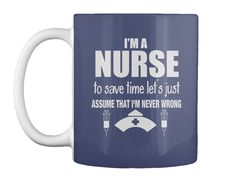 To Save Time Let's Just Assume That I'm Never Wrong Dk Navy Mug Front