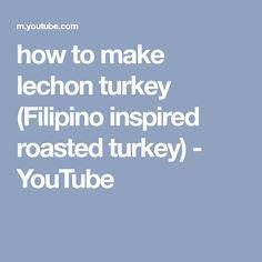 how to make lechon turkey (Filipino inspired roasted turkey) - YouTube