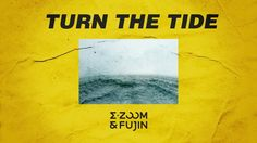 E-Zoom & Fujin - Turn The Tide (Original Mix) [Hybrid Trap]