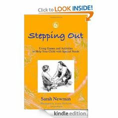 Stepping Out: Using Games and Activities to Help Your Child with Special Needs by Sarah Newman. $20.74. Publisher: Jessica Kingsley; 1 edition (March 5, 2009). Author: Sarah Newman. 368 pages