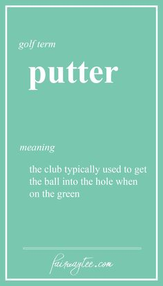 A club used when you're on the green! | golf, golf terms, womens golf, ladies golf, beginners, golf tips, sports, summer, #golf