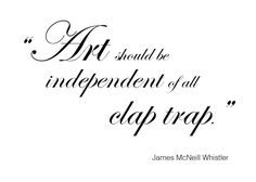 Whistler's famous quote. James Mcneill Whistler, Public Display, Famous Quotes, Famous Qoutes, Wise Words