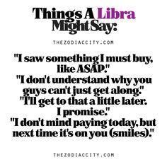 Zodiac Files: Things A Libra Might Say.