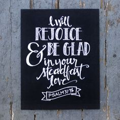 Calligraphy chalkboards // Can customize with a favorite verse. Bible Verses Quotes, Sign Quotes, Bible Scriptures, Words Quotes, Blackboard Art, Chalkboard Print, Chalkboard Ideas, Chalkboard Scripture, Psalm 31