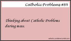 Catholic Problems 84