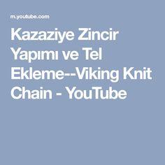 Kazaziye Zincir Yapımı ve Tel Ekleme--Viking Knit Chain - YouTube