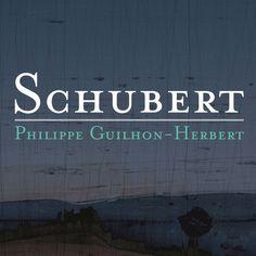Philippe Guilhon-Herbert Schubert: Piano Sonatas D. 784 & 958