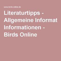 Literaturtipps - Allgemeine Informationen - Birds Online