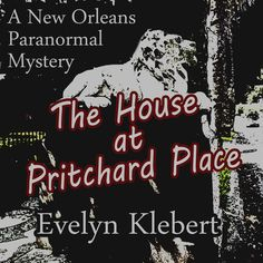 Released in 2017. Available at Audible.com, Amazon, and I Tunes. https://www.amazon.com/House-Pritchard-Place-Orleans-Paranormal/dp/B072JN6MVX