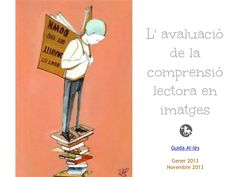 Avaluació de la comprensió lectora en imatges by Guida Allès Pons via slideshare