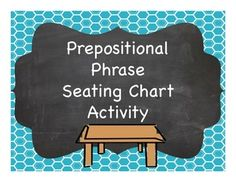 Students use reading skills and knowledge of prepositional phrases to complete a seating chart.  Creative!