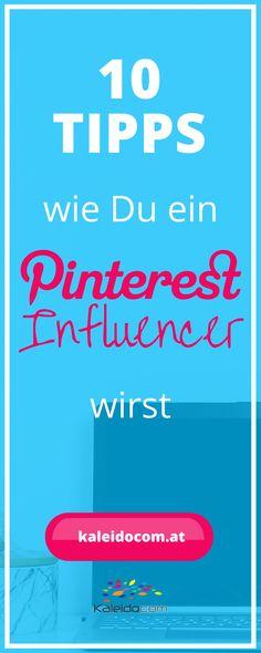 Du nutzt Pinterest professionell und möchtest Influencer werden? Hol Dir hier 10 Tipps! #pinteresttipp #pinterestmarketing