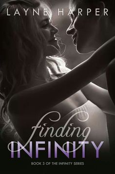 Finding Infinity (Infinity Series, Book 3) by Layne Harper