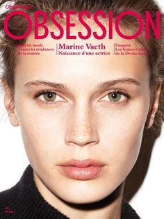 French actress and model Marine Vacth fronts the September cover of Obsession Magazine, photographed by Maciek Kobielski. French Beauty, Timeless Beauty, Marina Vacth, Best Fashion Magazines, Fashion Cover, Women's Fashion, French Actress, Celebrity Beauty, Celebrity Style
