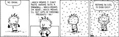 …we're still at the mercy of the universe. | The 24 Most Valuable Christmas Lessons From Calvin And Hobbes