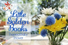 Everything you need to throw a Little Golden Books Baby Shower from Tried & True