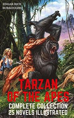 TARZAN OF THE APES - Complete Collection: 25 Novels in One Volume (Illustrated): The Return of Tarzan, The Beasts of Tarzan, The Son of Tarzan, ... Lion, Tarzan the Terrible and many more #eReaderIQ